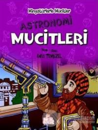 Astronomi Mucitleri - Minyatürlerle Mucitler (Ciltli)