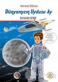 Astronot Gökmen: Dünyamızın Uydusu Ay