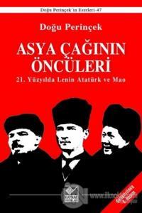 Asya Çağının Öncüleri / 21. Yüzyılda Lenin Atatürk ve Mao