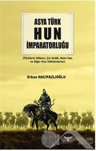 Asya Türk Hun İmparatorluğu Erkan Hacıfazlıoğlu