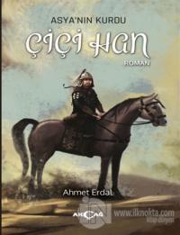 Asya'nın Kurdu - Çiçi Han