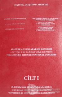 Atatürk 4. Uluslararası Kongresi Cilt 1 (Ciltli) Kolektif