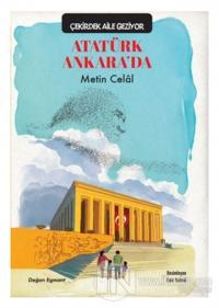Atatürk Ankara'da - Çekirdek Aile Geziyor Metin Celâl