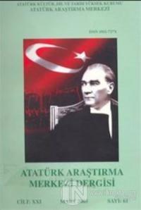 Atatürk Araştırma Merkezi Dergisi Cilt: 21 Mart 2005 Sayı: 61