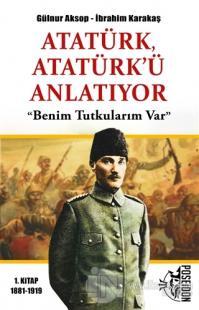 Atatürk Atatürk'ü Anlatıyor