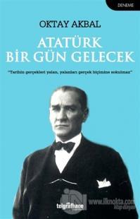 Atatürk Bir Gün Gelecek
