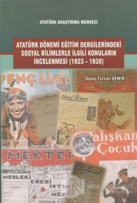 Atatürk Dönemi Eğitim Dergilerindeki Sosyal Bilimlerle İlgili Konuların İncelenmesi (1923-1938)