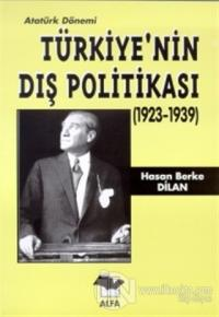 Atatürk Dönemi Türkiye'nin Dış Politikası (1923-1939)