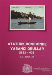 Atatürk Döneminde Yabancı Okullar (1923 - 1938)