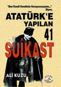 Atatürk'e Yapılan 41 Suikast