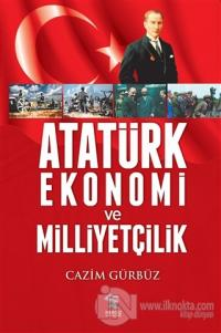Atatürk Ekonomi ve Milliyetçilik Cazim Gürbüz