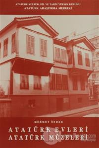 Atatürk Evleri Atatürk Müzeleri