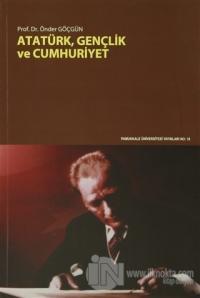 Atatürk Gençlik ve Cumhuriyet