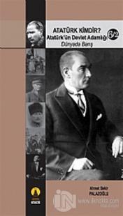 Atatürk Kimdir? Atatürk'ün Devlet Adamlığı - Dünyada Barış 6/2
