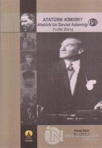 Atatürk Kimdir? Atatürk'ün Devlet Adamlığı - Yurtta Barış 6/1