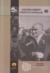 Atatürk Kimdir? Atatürk'ün İnkılapçılığı 5