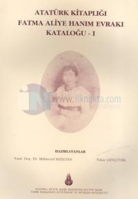Atatürk Kitaplığı Fatma Aliye Hanım Evrakı Kataloğu 1
