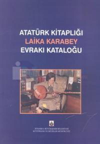 Atatürk Kitaplığı Laika Karabey Evrakı Kataloğu Ayhan Uçar