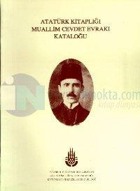 Atatürk Kitaplığı Muallim Cevdet Evrakı Kataloğu