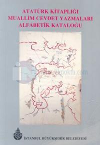Atatürk Kitaplığı Muallim Cevdet Yazmaları Alfabetik Kataloğu