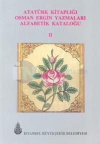 Atatürk Kitaplığı Osman Ergin Yazmaları Alfabetik Kataloğu 2