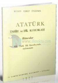 Atatürk - Tarih ve Dil Kurumları
