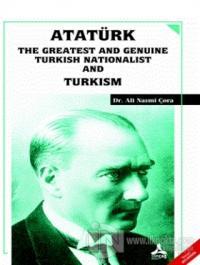Atatürk the Greatest and Genuine Turkish Nationalist and Turkism