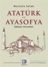 Atatürk ve Ayasofya Mustafa Solak