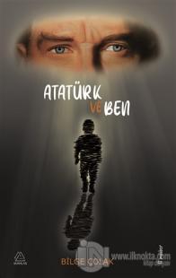 Atatürk ve Ben Bilge Çolak