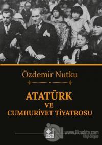 Atatürk ve Cumhuriyet Tiyatrosu %25 indirimli Özdemir Nutku