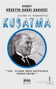 Atatürk ve Cumhuriyete Kuşatma