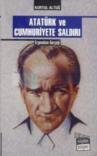 Atatürk ve Cumhuriyete Saldırı %25 indirimli Kurtul Altuğ