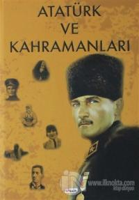 Atatürk ve Kahramanları (Ciltli)
