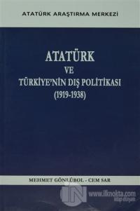 Atatürk ve Türkiye'nin Dış Politikası (1919- 1938)