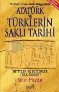 Atatürk ve Türklerin Saklı Tarihi - Hititler ve Sümerle Türk müdür?