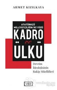 Atatürkçü Milliyetçiliğin İki Yüzü: Kadro ve Ülkü