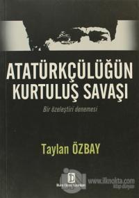 Atatürkçülüğün Kurtuluş Savaşı
