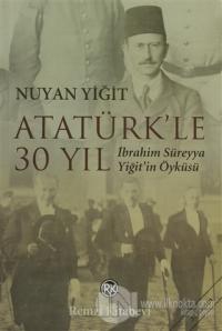 Atatürk'le 30 Yıl %23 indirimli Nuyan Yiğit