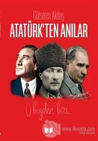 Atatürk'ten Anılar
