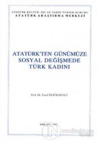 Atatürk'ten Günümüze Sosyal Değişmede Türk Kadını