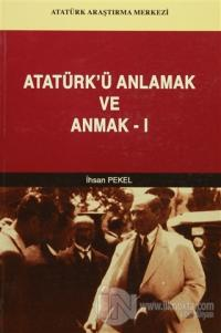 Atatürk'ü Anlamak ve Anmak-1
