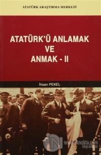 Atatürk'ü Anlamak ve Anmak-2