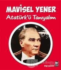 Atatürk'ü Tanıyalım %15 indirimli Mavisel Yener