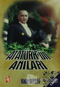 Atatürk'ün Anıları Kadir Depsen