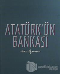 Atatürk'ün Bankası (Ciltli)
