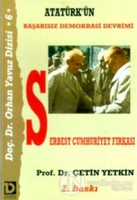 Atatürk'ün Başarısız Demokrasi Devrimi Serbest Cumhuriyet Fırkası