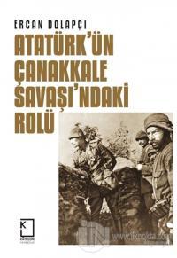 Atatürk'ün Çanakkale Savaşı'ndaki Rolü (Ciltli)