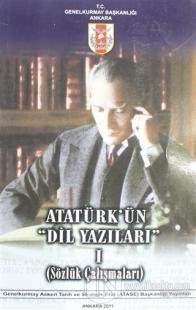 Atatürk'ün Dil Yazıları 1 (Sözlük Çalışmaları)