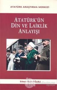 Atatürk'ün Din Ve Laiklik Anlayışı (Ciltli)
