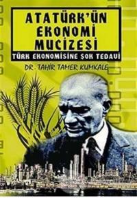 Atatürk'ün Ekonomi Mucizesi Türk Ekonomisine Şok Tedavi